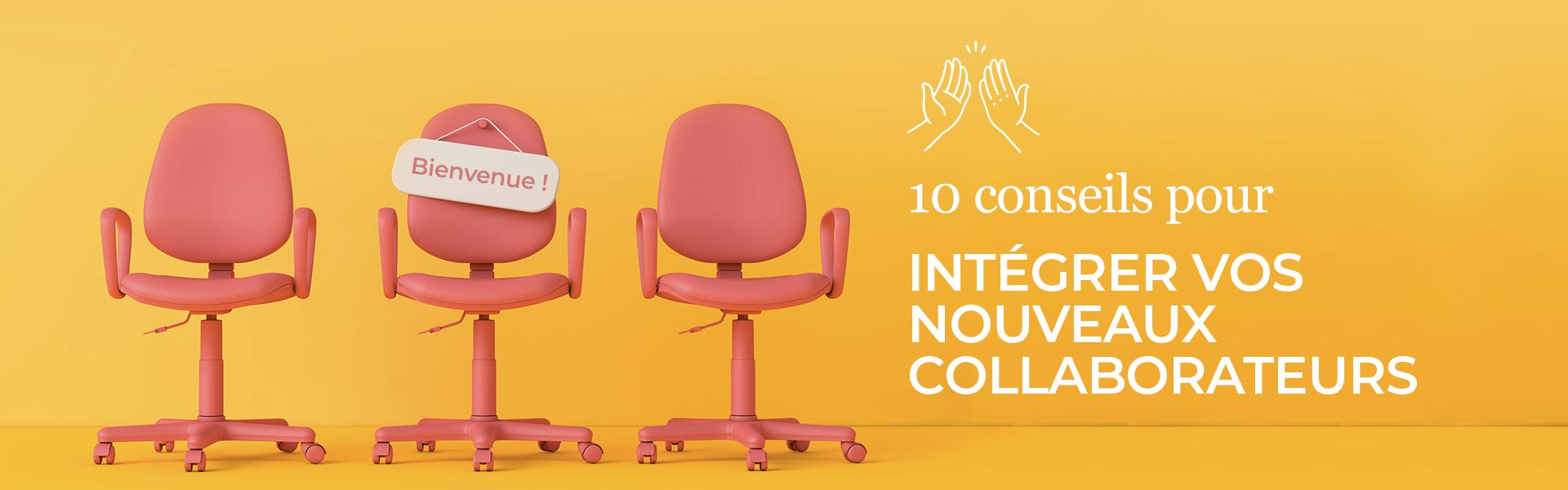 10 conseils pour intégrer vos nouveaux collaborateurs
